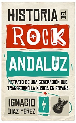 9788417229122: Historia del Rock Andaluz (Memorias y biografías)