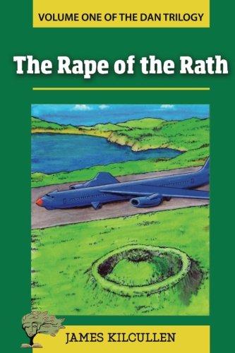 The Rape of the Rath. The Dan: James Kilcullen