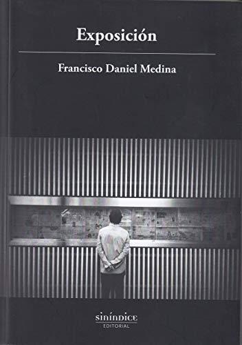 EXPOSICION - MEDINA, FRANCISCO DANIEL