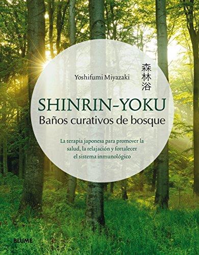 9788417254834: Shinrin-You: La terapia japonesa para promover la salud, la relajación y fortalecer el sistema inmunológico