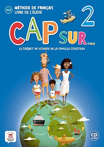 9788417260804: Cap sur... 2, méthode de français : Le carnet de voyage de la famille Cousteau, Livre de l'élève Niveau A1.2 (1CD audio)