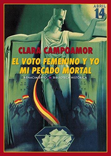 9788417266479: El voto femenino y yo mi pecado mortal (Biblioteca Histórica)