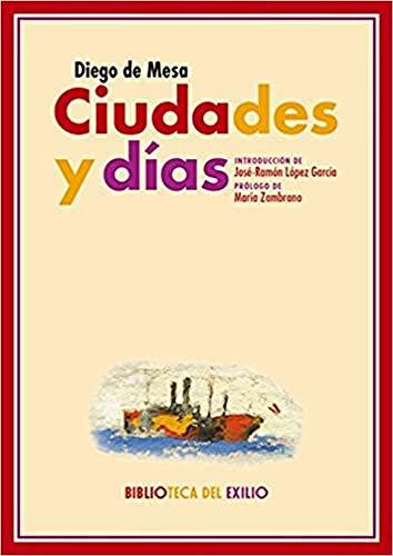 9788417266936: Ciudades y días: Seguido de Metternich y el Murciélago, Pasifae y Una muerte (Biblioteca del Exilio, Serie Menor)