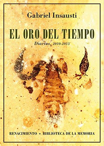 9788417266943: El oro del tiempo: Diarios, 2010-2013 (Biblioteca de la Memoria, Serie Menor)