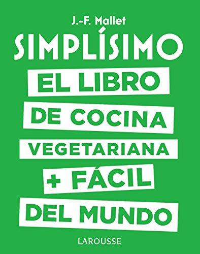 9788417273101: Simplísimo. El libro de cocina vegetariana + fácil del mundo (Larousse - Libros Ilustrados/ Prácticos - Gastronomía)