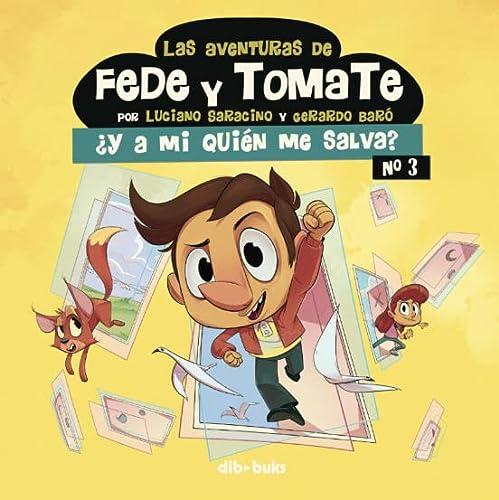 9788417294632: Las aventuras de Fede y Tomate 3: ¿Y a mi quién me salva? (Infantil)