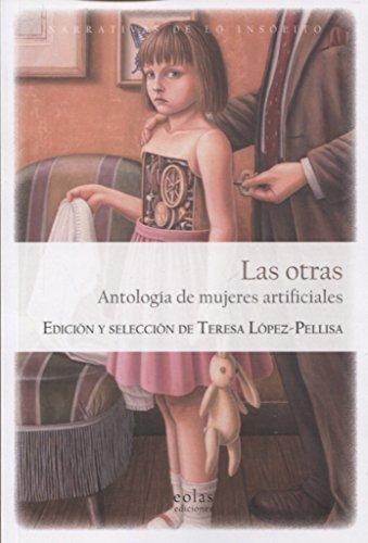 9788417315115: LAS OTRAS: ANTOLOGÍA DE MUJERES ARTIFICIALES (LAS PUERTAS DE LO POSIBLE)