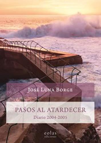 9788417315375: Pasos al atardecer: Diario 2004-2005 (Caldera del Dagda)