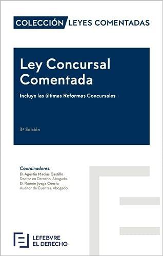 9788417317355: Ley Concursal Comentada: (Incluye las últimas Reformas Concursales)