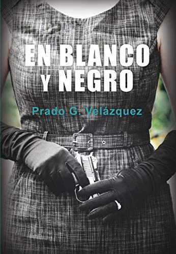 EN BLANCO Y NEGRO: PRADO G. VELAZQUEZ