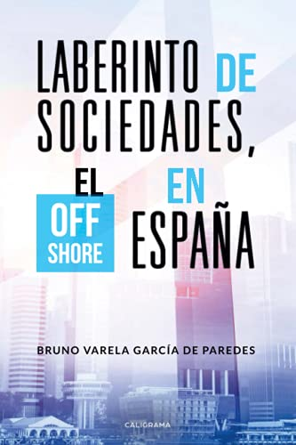 9788417321239: Laberinto de sociedades, el off shore en España (Caligrama)
