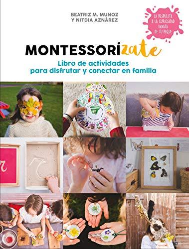 9788417338657: Montessorízate. Libro de actividades para disfrutar y conectar en familia: Libro de actividades para disfrutar y conectar en familia (Crecer en familia)