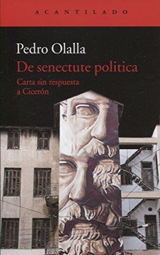 9788417346041: De senectute politica: Carta sin respuesta a Cicerón (El Acantilado)