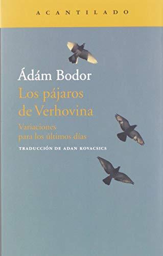 9788417346706: Los pájaros de Verhovina: Variaciones para los últimos días: 323 (Narrativa del Acantilado)