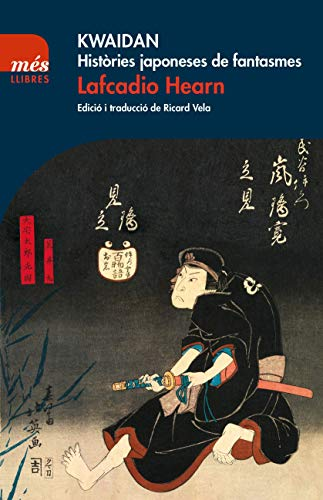 9788417353063: Kwaidan. Històries Japoneses De Fantasmes: 15 (Més Llibres)