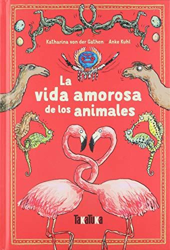 9788417383213: La vida amorosa de los animales (Takatuka no ficción)