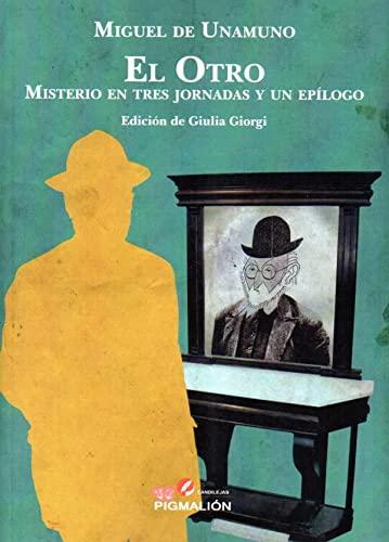 9788417397159: Otro, El. Misterio en tres jornadas y un epílogo: 9 (Pigmalión Candilejas)