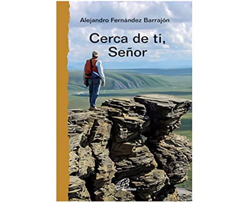 Cerca de ti, Señor: Fernández Barrajón, Alejandro