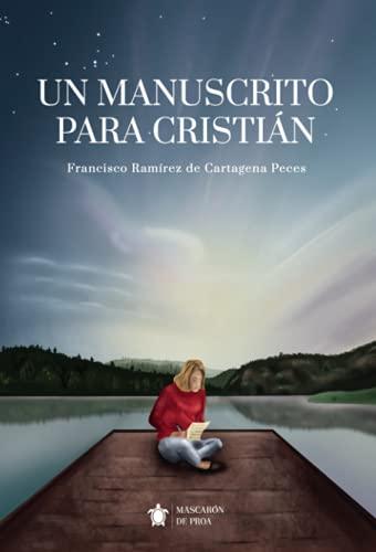 9788417416508: Un manuscrito para Cristián