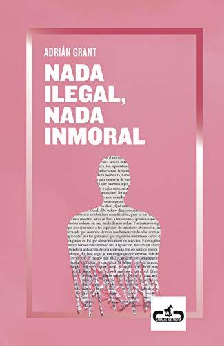 9788417417215: Nada ilegal, nada inmoral (Caballo de Troya)