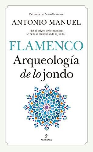 9788417418212: Flamenco Arqueología de lo jondo