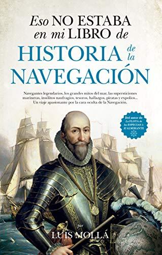 9788417418748: Eso no estaba en mi libro de Historia de la Navegación