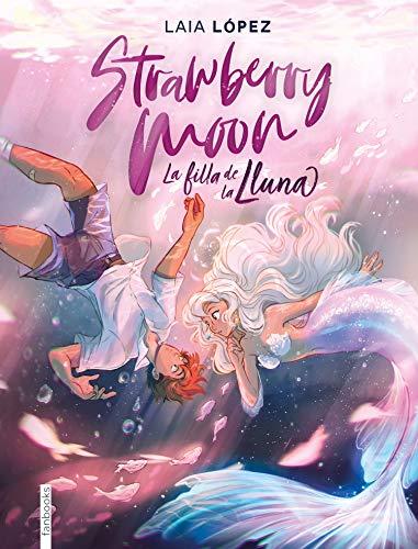 9788417515614: Strawberry Moon. La filla de la lluna (Ficció)