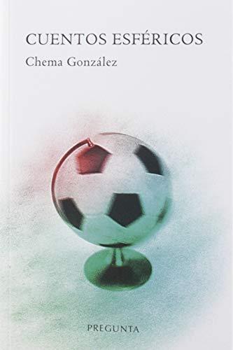 Cuentos esféricos: González Rodríguez, Chema