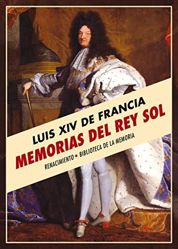 9788417550325: Memorias del Rey Sol (Biblioteca de la Memoria, Serie Menor)