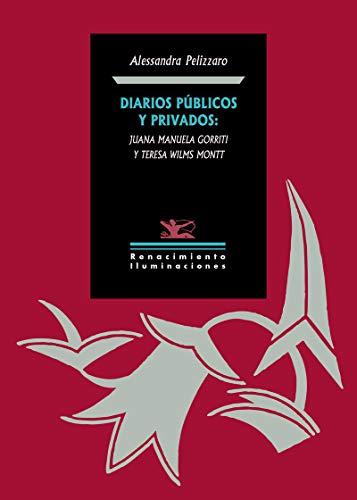9788417550714: Diarios públicos y privados: Juana Manuela Gorriti y Teresa Wilms Montt (Iluminaciones)