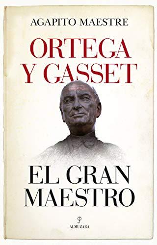 9788417558178: Ortega y Gasset, el gran maestro (Filosofía y pensamiento)