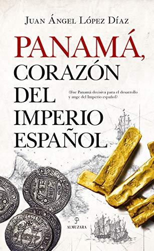 9788417558949: Panamá, corazón del Imperio español (Historia)