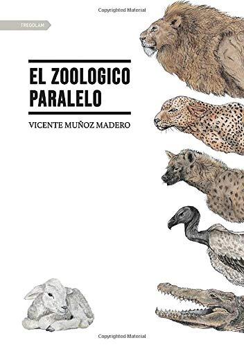 9788417564407: El Zoologico paralelo