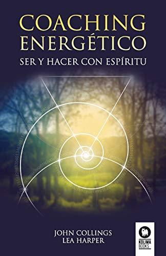 9788417566876: Coaching energético: Ser y hacer con Espíritu (Crecimiento personal)