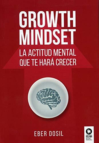 9788417566920: Growth mindset: La actitud mental que te hará crecer (Crecimiento personal)