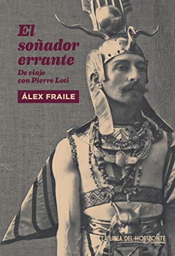9788417594138: El soñador errante: De viaje con Pierre Loti (Fuera de sí. Contemporáneos)