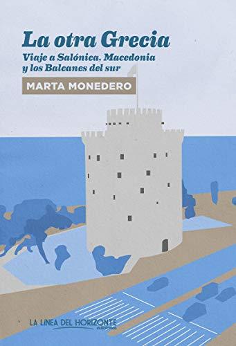 9788417594404: La otra Grecia: Viaje a Salónica, Macedonia y los Balcanes del sur: 15 (Fuera de sí. Contemporáneos)