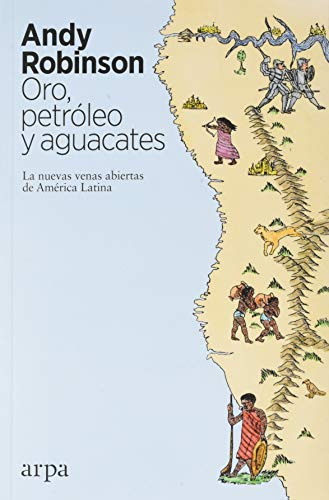 9788417623371: Oro, petróleo y aguacates: Las nuevas venas abiertas de América Latina