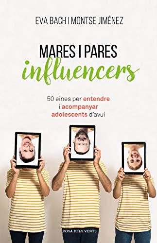Mares i pares influencers: Jiménez, Montse; Bach,