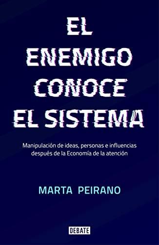 9788417636395: El enemigo conoce el sistema: Manipulación de ideas, personas e influencias después de la economía de la atención (Sociedad)