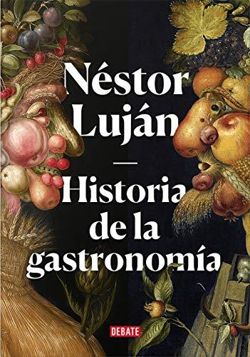 HISTORIA DE LA GASTRONOMIA: LUJAN, NESTOR
