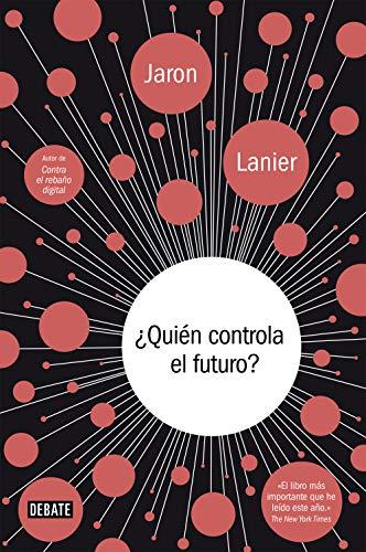 9788417636654: ¿Quién controla el futuro? (Ciencia y Tecnología)