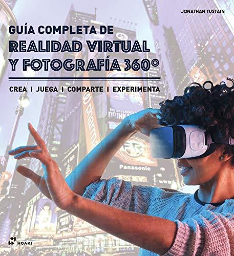 9788417656003: Guía completa de realidad virtual y fotografía 360º. Crea, juega, comparte, experimenta
