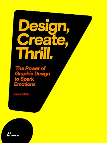 9788417656027: Design, Create, Thrill. The Power of Graphic Design To Spark Emotions (Arts graphiques-Design)