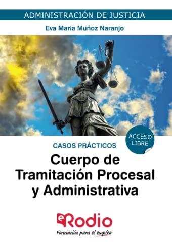 9788417661229: Cuerpo de Tramitación Procesal y Administrativa. Casos Prácticos: Administración de Justicia. Acceso Libre