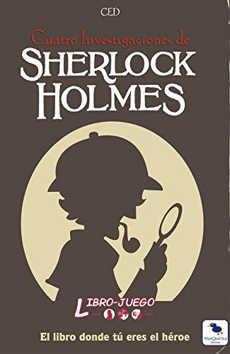 9788417662042: Sherlock Holmes Cuatro Investigaciones: El libro donde tú eres el héroe: 4 (Libro-Juego)