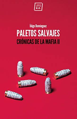 9788417678067: Paletos salvajes: Crónicas de la mafia II (NARRATIVA)