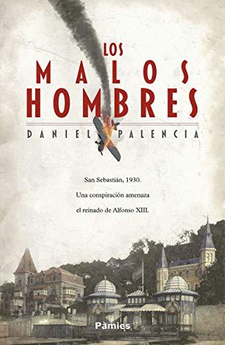 9788417683726: Los malos hombres (Histórica)