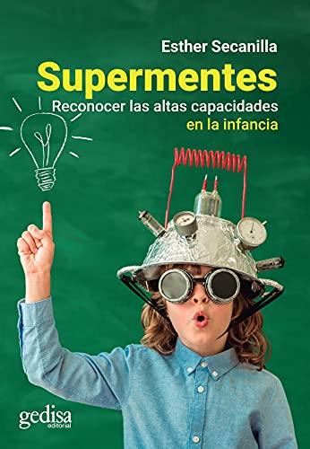 9788417690403: Supermentes. Reconocer las altas capacidades en la infancia (Parenting)