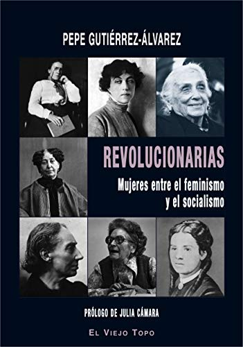 9788417700423: revolucionarias. Mujeres Entre El Feminismo y El Socialismo